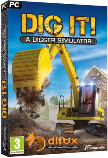 دانلود بازی DIG IT-A Digger Simulator برای PC
