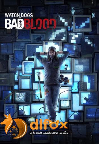 راهنمای قدم به قدم مراحل بازی Watch Dogs Bad Blood