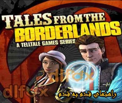 راهنمای قدم به قدم بازی Tales from the Borderlands