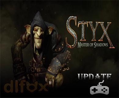 دانلود آپدیت ۱٫۰۲ بازی Styx Master of Shadows
