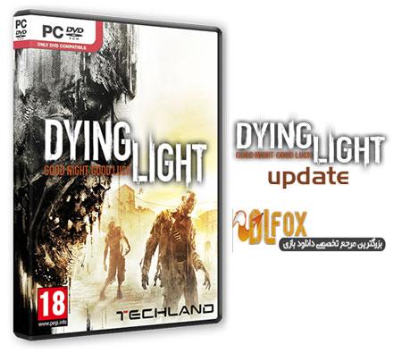 دانلود Update v1.6.1 بازی Dying Light برای PC