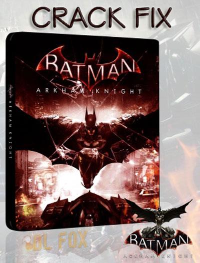 دانلود کرک بازی BATMAN ARKHAM KNIGHT برای PC