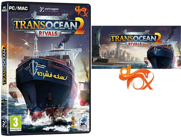 دانلود نسخه فشرده بازی TransOcean 2: Rivals برای PC