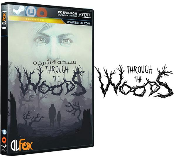 دانلود نسخه فشرده بازی THROUGH THE WOODS برای PC