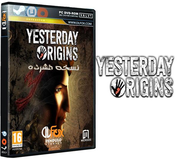 دانلود نسخه فشرده بازی YESTERDAY ORIGINS برای PC
