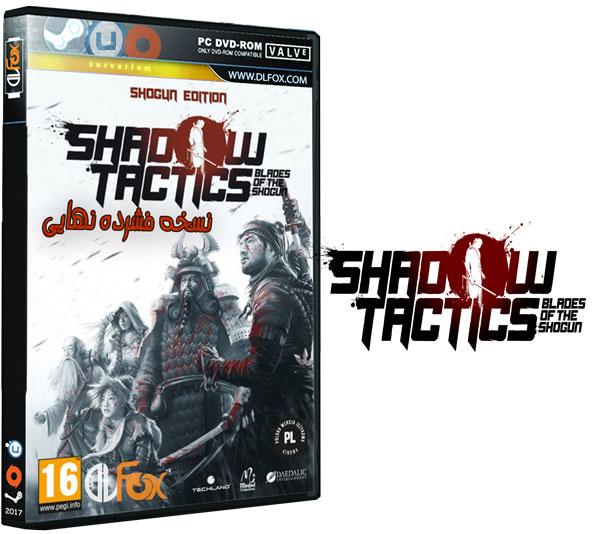 دانلود نسخه فشرده بازی Shadow Tactics: Blades of the Shogun برای PC