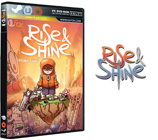 دانلود نسخه فشرده بازی Rise & Shine برای PC