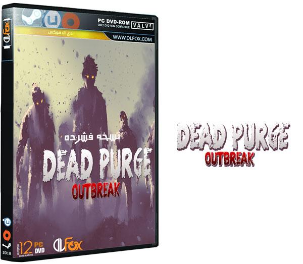 دانلود نسخه فشرده بازی Dead Purge Outbreak برای PC