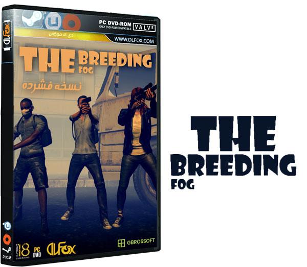دانلود نسخه فشرده بازی The Breeding: The Fog برای PC