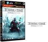 دانلود نسخه فشرده بازی Tower of Time: Final Edition برای PC