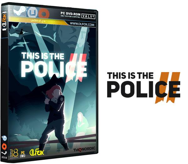 دانلود نسخه فشرده بازی THIS IS THE POLICE 2 برای PC