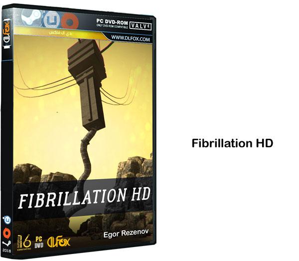 دانلود نسخه فشرده بازی Fibrillation HD برای PC