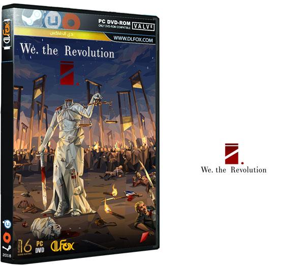دانلود نسخه فشرده FitGirl بازی We. The Revolution برای PC