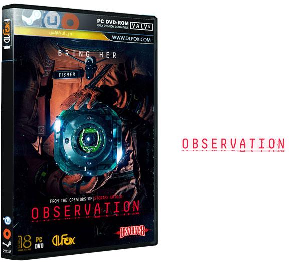 دانلود نسخه فشرده بازی OBSERVATION برای PC