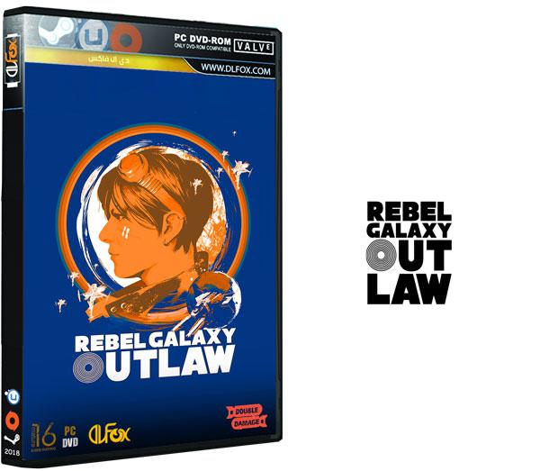 دانلود نسخه فشرده بازی Rebel Galaxy Outlaw برای PC
