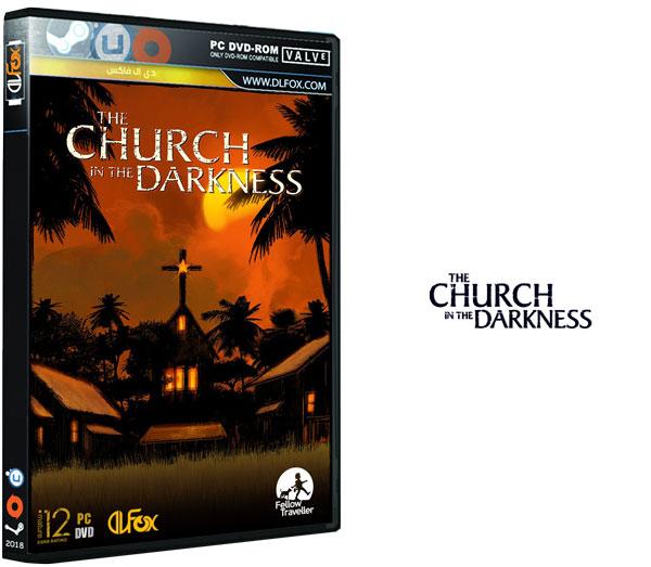 دانلود نسخه فشرده بازی The Church in the Darkness برای PC