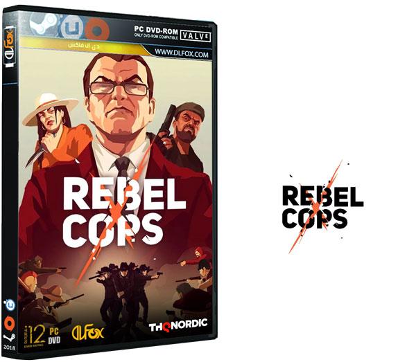 دانلود نسخه فشرده بازی Rebel Cops برای PC