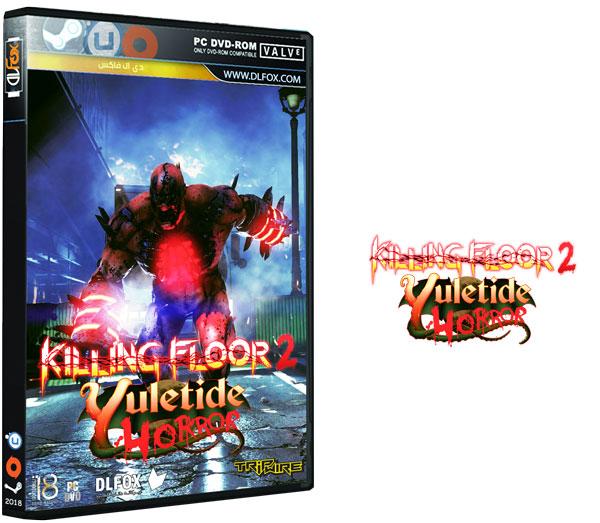دانلود نسخه فشرده بازی Killing Floor 2: Yuletide Horror برای PC