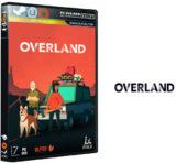 دانلود نسخه فشرده بازی Overland برای PC