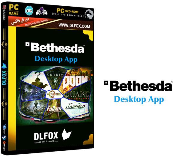 دانلود نسخه نهایی نرم افزار Bethesda برای PC