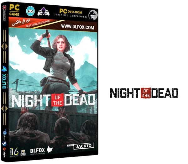 دانلود نسخه فشرده بازی Night of the Dead برای PC