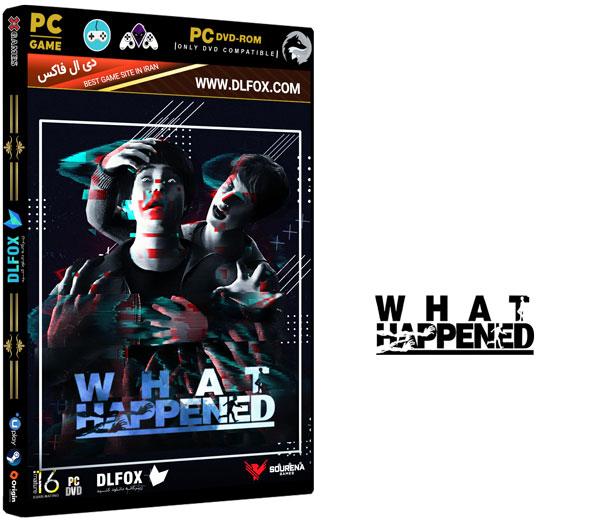 دانلود نسخه فشرده بازی What Happened برای PC