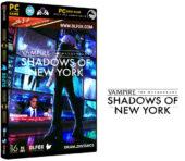 دانلود نسخه فشرده بازی Vampire: The Masquerade – Shadows Of New York برای PC