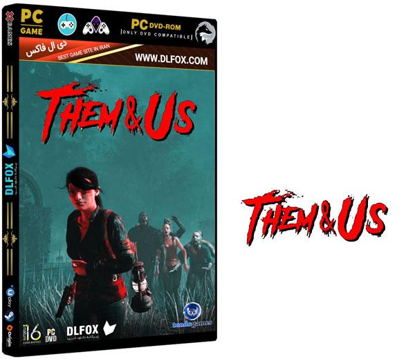 دانلود نسخه فشرده بازی Them and Us برای PC