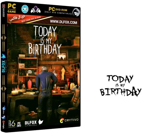 دانلود نسخه فشرده بازی Today Is My Birthday برای PC