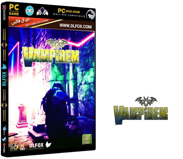 دانلود نسخه فشرده بازی VAMPIREM برای PC