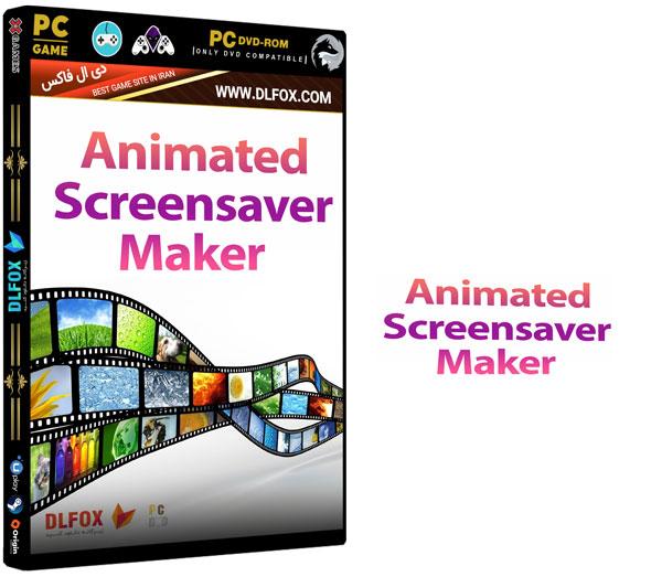 دانلود نسخه نهایی نرم افزار Animated Screensaver Maker برای PC