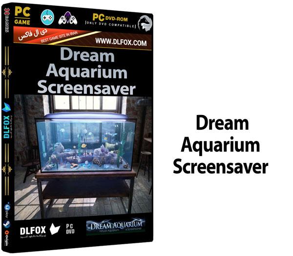 دانلود نسخه نهایی نرم افزار Dream Aquarium Screensaver برای PC