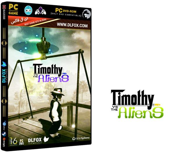 دانلود نسخه فشرده بازی TIMOTHY VS THE ALIENS برای PC