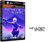 دانلود نسخه فشرده بازی SEVERED STEEL برای PC