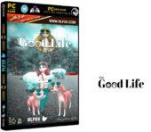دانلود نسخه فشرده بازی THE GOOD LIFE برای PC